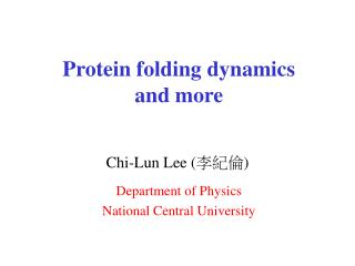 Protein folding dynamics and more