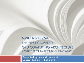 Presented by: Ahmad Hammad Course: CSE 661 - Fall 2011