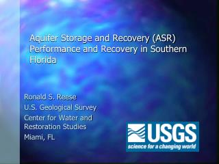 Aquifer Storage and Recovery (ASR) Performance and Recovery in Southern Florida