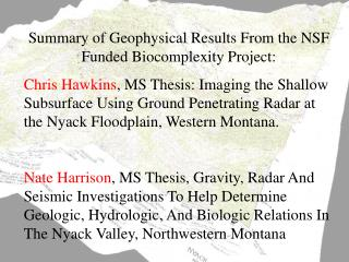 Summary of Geophysical Results From the NSF Funded Biocomplexity Project:
