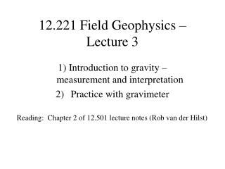 12.221 Field Geophysics – Lecture 3