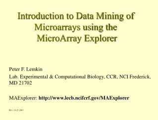 Introduction to Data Mining of Microarrays using the   MicroArray Explorer