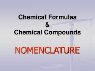 Chemical Formulas & Chemical Compounds