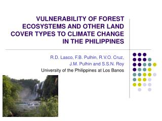 VULNERABILITY OF FOREST ECOSYSTEMS AND OTHER LAND COVER TYPES TO CLIMATE CHANGE IN THE PHILIPPINES