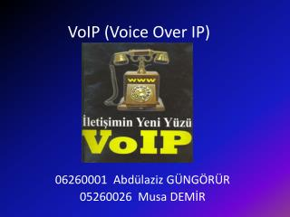 VoIP (Voice Over IP)