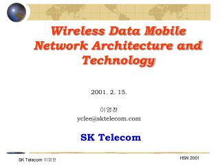 Wireless Data Mobile Network Architecture and Technology
