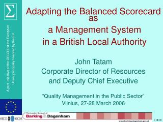 Adapting the Balanced Scorecard as  a Management System  in a British Local Authority John Tatam