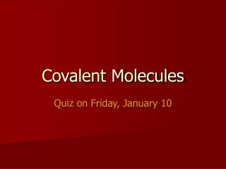 Covalent Molecules