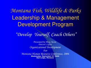 Montana Fish, Wildlife  &  Parks  Leadership & Management Development Program