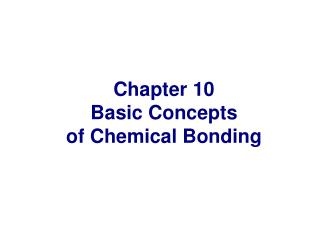 Chapter 10 Basic Concepts of Chemical Bonding