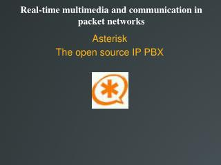 Real-time multimedia and communication in packet networks