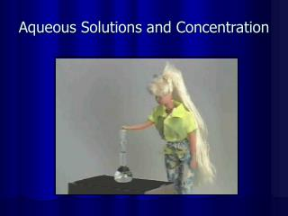 Aqueous Solutions and Concentration