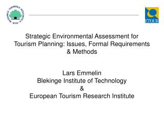 Strategic Environmental Assessment for Tourism Planning: Issues, Formal Requirements & Methods
