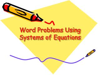 Word Problems Using Systems of Equations