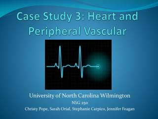 Case Study 3: Heart and Peripheral Vascular