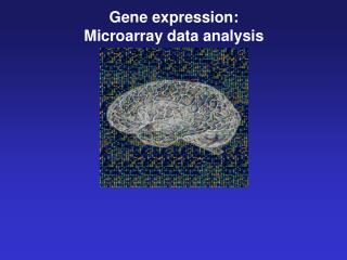 Gene expression: Microarray data analysis