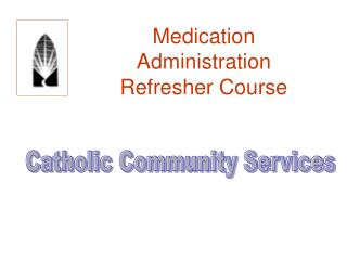 Medication Administration Refresher Course