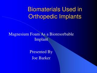 Biomaterials Used in Orthopedic Implants