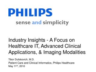 Industry Insights - A Focus on Healthcare IT, Advanced Clinical Applications,  Imaging Modalities