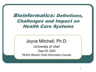 Bioinformatics:  Definitions,   Challenges and Impact on Health Care Systems