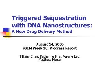 Triggered Sequestration with DNA Nanostructures:  A New Drug Delivery Method