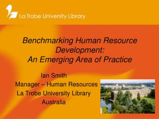 Benchmarking Human Resource Development: An Emerging Area of Practice