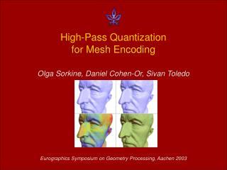 High-Pass Quantization for Mesh Encoding