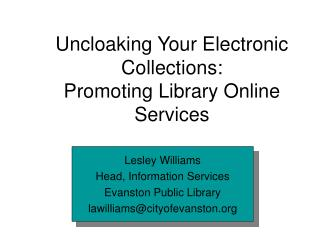 Uncloaking Your Electronic Collections:  Promoting Library Online Services