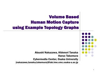 Volume Based  Human Motion Capture using Example Topology Graphs