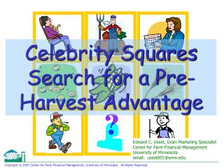 Celebrity Squares Search for a Pre-Harvest Advantage