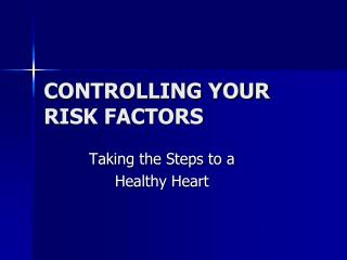 CONTROLLING YOUR RISK FACTORS