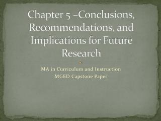Chapter 5 –Conclusions, Recommendations, and Implications for Future Research