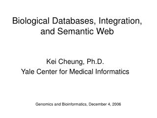 Biological Databases, Integration, and Semantic Web