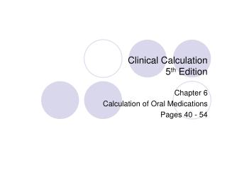 Clinical Calculation 5 th  Edition