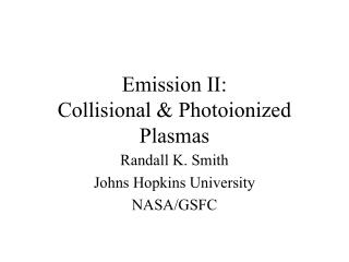 Emission II: Collisional & Photoionized Plasmas