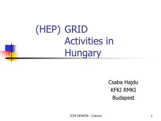 ( HEP ) GRID  Activities in  Hungary