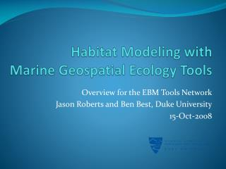 Habitat Modeling with  Marine Geospatial Ecology Tools