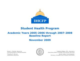 Student Health Program Academic Years 2005-2006 through 2007-2008 Baseline Report November 2009