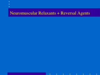 Neuromuscular Relaxants + Reversal Agents