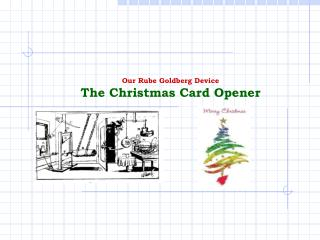 Our Rube Goldberg Device The Christmas Card Opener