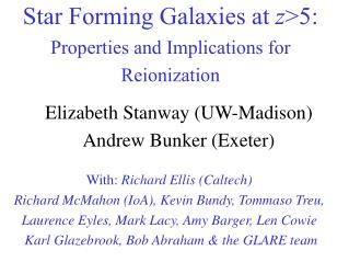 Elizabeth Stanway (UW-Madison) Andrew Bunker (Exeter)