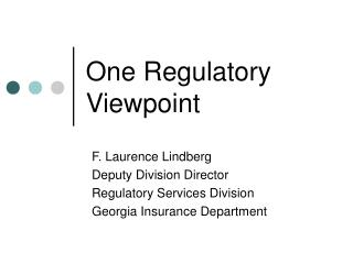 One Regulatory Viewpoint