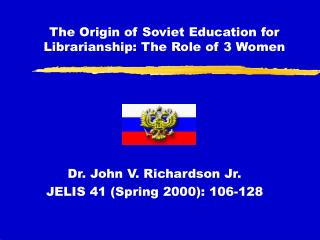 The Origin of Soviet Education for Librarianship: The Role of 3 Women