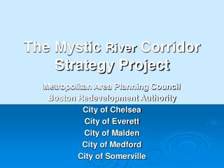 The Mystic  River  Corridor Strategy Project