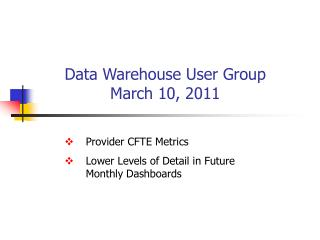 Data Warehouse User Group March 10, 2011