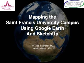 Mapping the  Saint Francis University Campus Using Google Earth  And SketchUp