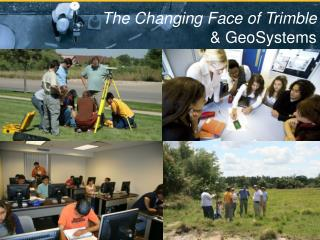The Changing Face of Trimble & GeoSystems