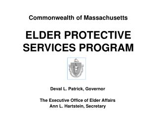 Commonwealth of Massachusetts ELDER PROTECTIVE SERVICES PROGRAM