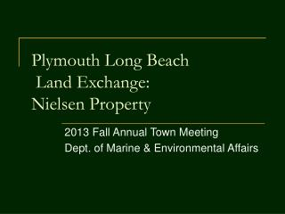 Plymouth Long Beach  Land Exchange:  Nielsen Property