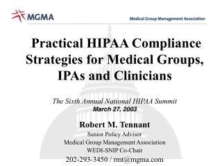 Robert M. Tennant Senior Policy Advisor Medical Group Management Association WEDI-SNIP Co-Chair